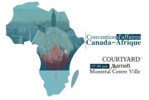 Convention d'affaires Canada-Afrique @ Montréal- l'Hôtel Marriott Courtyard